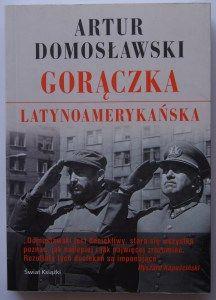 """Artur Domosławski """"Gorączka latynoamerykańska"""""""