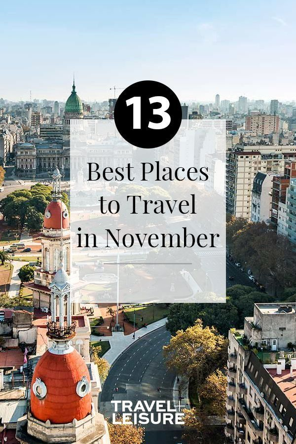 The Best Places to Travel in November  Best places to vacation, Best places to travel, Places