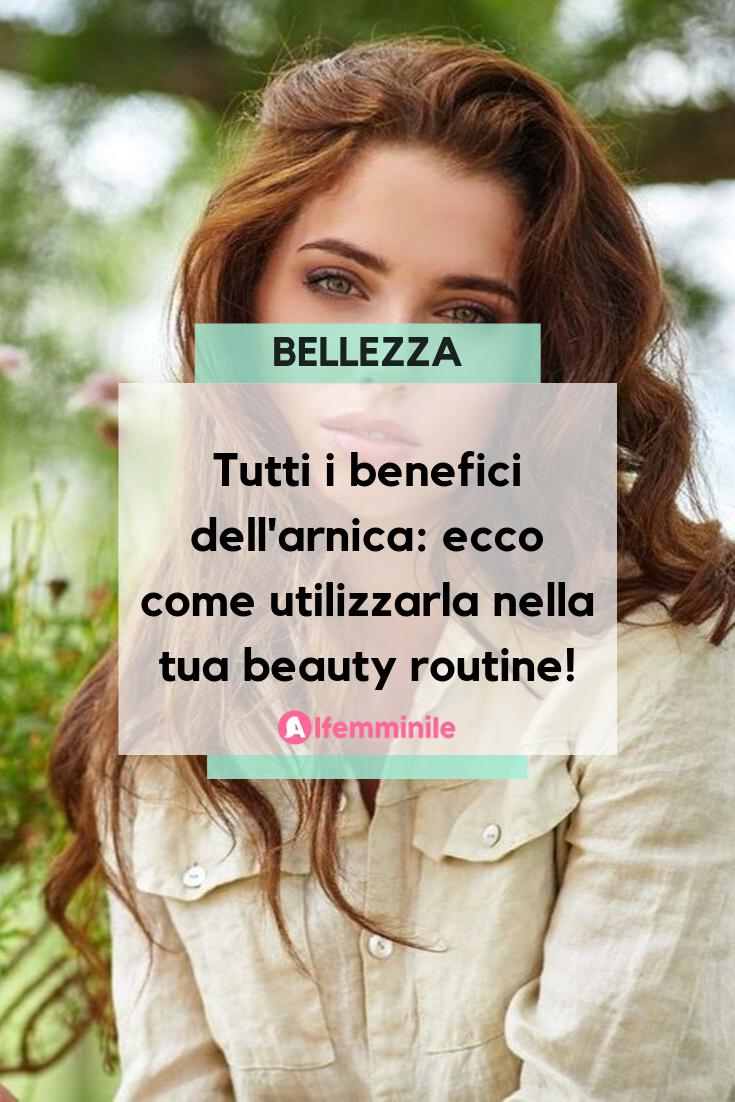 Tutti I Benefici Cosmetici Dell Arnica Salute E Bellezza Problemi Di Salute Salute E Benessere