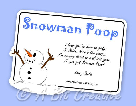 Hilarious!  Secret santa gift. Attach to Snowballs (do they still make those?) or white Jelly Belly's.