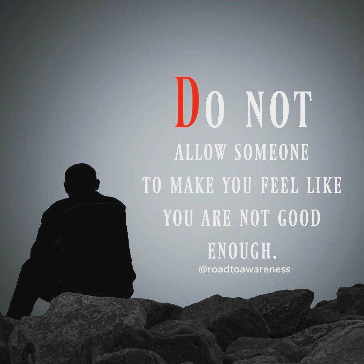 how to make yourself feel good enough for someone