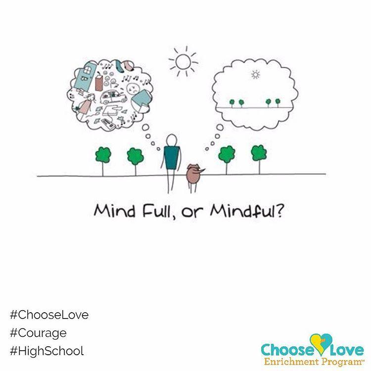 Choose Love HS Enrichment Program Post: Is your mind full