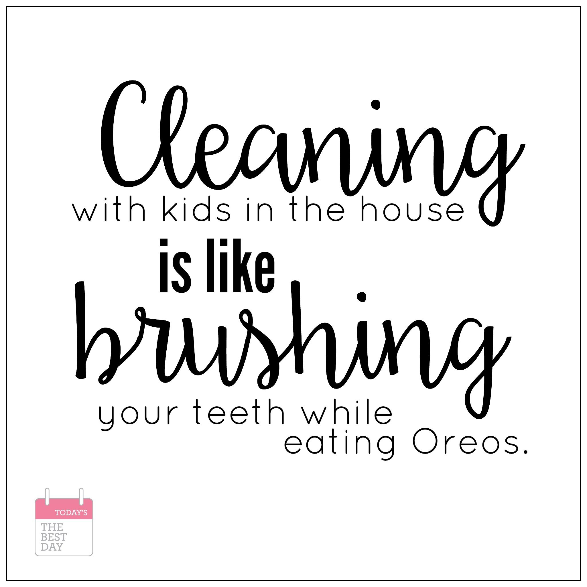 Why Your Wife Is Always So Tired Today S The Best Day Quotes For Kids Brush Teeth Kids Great Quotes