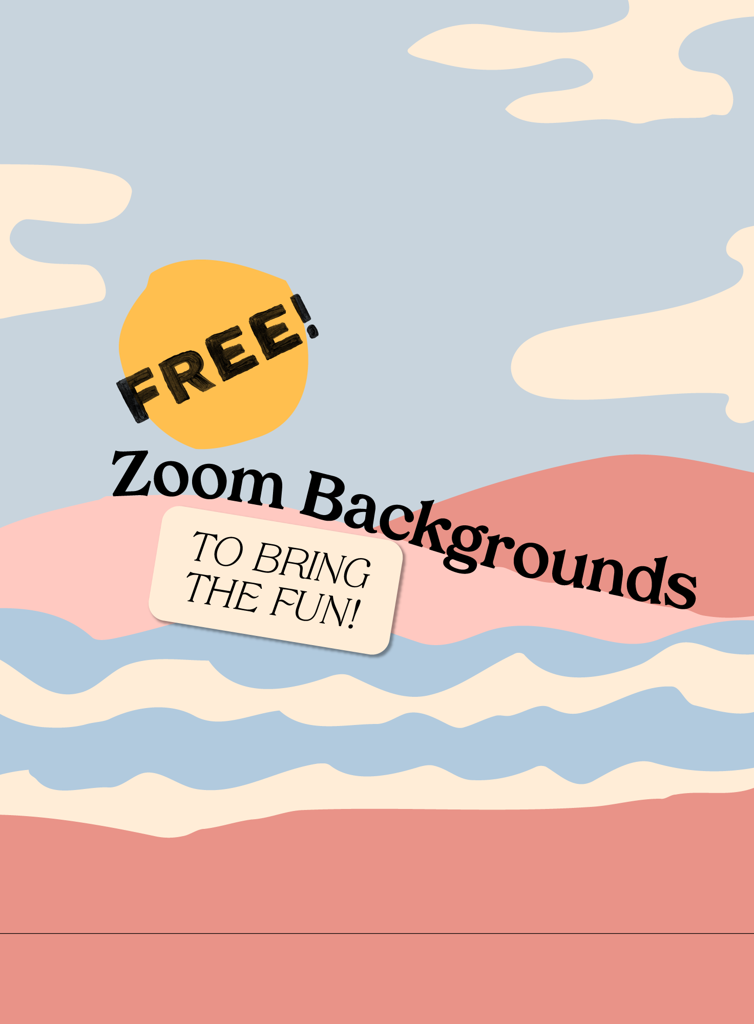 Free Zoom Virtual Background Graphics To Bring The Fun In 2020 Zoom Call Blog Marketing Free Blogging Courses
