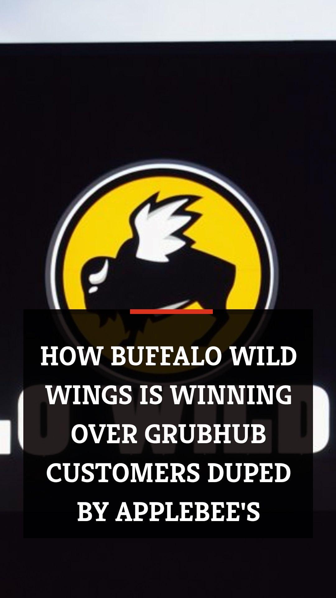 How Buffalo Wild Wings Is Winning Over Grubhub Customers Duped By Applebee S Buffalo Wild Buffalo Wild Wings Grubhub