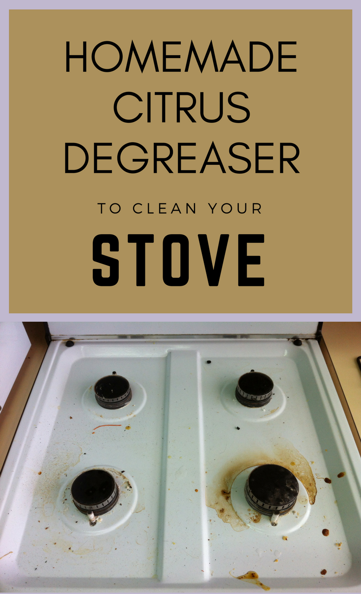 Homemade citrus degreaser to clean your stove cleaningdiy