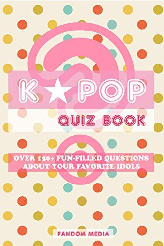 Kpop Quiz Book Over 150 Fun Filled Questions About Your Kpop Quiz This Or That Questions Challenge Tv