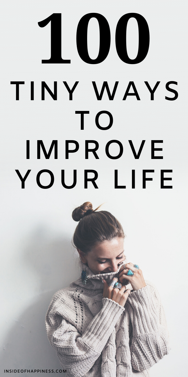 100 Tiny Ways To Improve Your Life