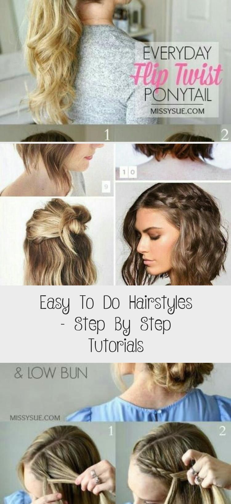 Easy To Do Hairstyles Step By Step Tutorials Hair Styles Hair Style Ideas 1004 In 2020 Easy To Do Hairstyles Hair Styles Hair Tutorial