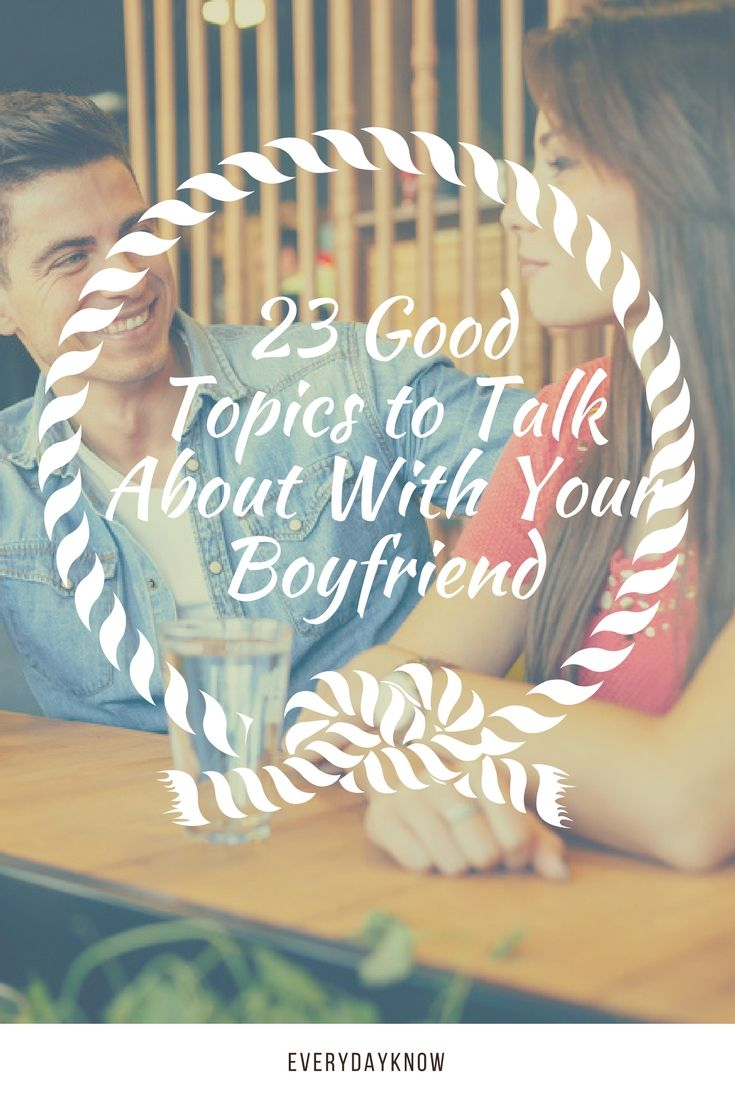 what are good topics to talk about with a girl