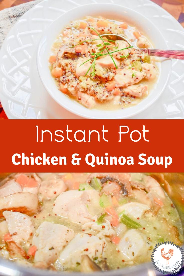 Instant Pot Chicken Quinoa Soup Home Pressure Cooking Recipe Chicken Quinoa Chicken Quinoa Soup Best Pressure Cooker Recipes