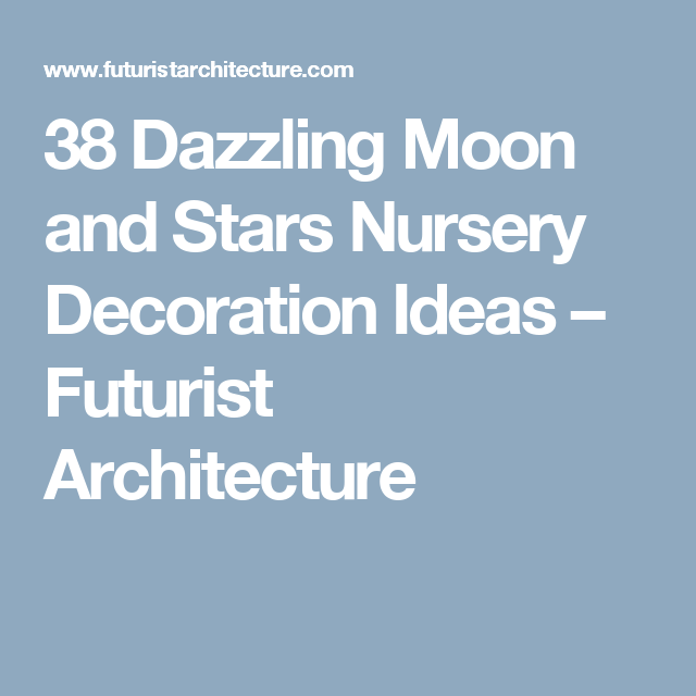 38 Dazzling Moon and Stars Nursery Decoration Ideas – Futurist Architecture