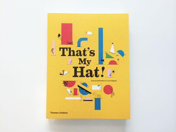 That's My Hat is a pop-up adventure book for children, created by graphic designers Louis Rigaud and Anouck Boisrobert.