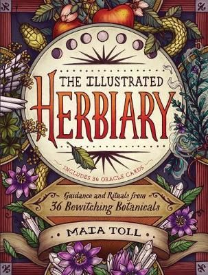 The Illustrated Herbiary Hardcover Maia Toll 9781612129686