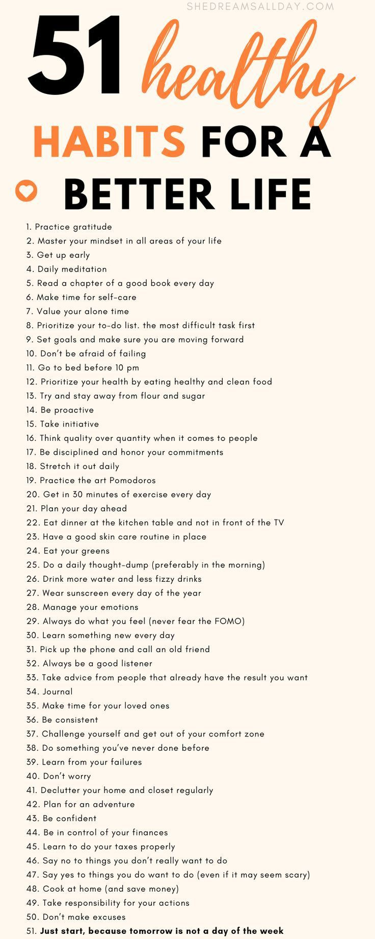 51 positive and healthy habits for a better and more amazing life You are what you repeatedly do so start today by implementing one or more of the habits on the list