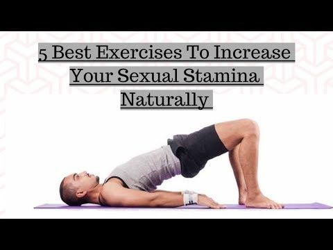 How to increase sex stamina by exercise
