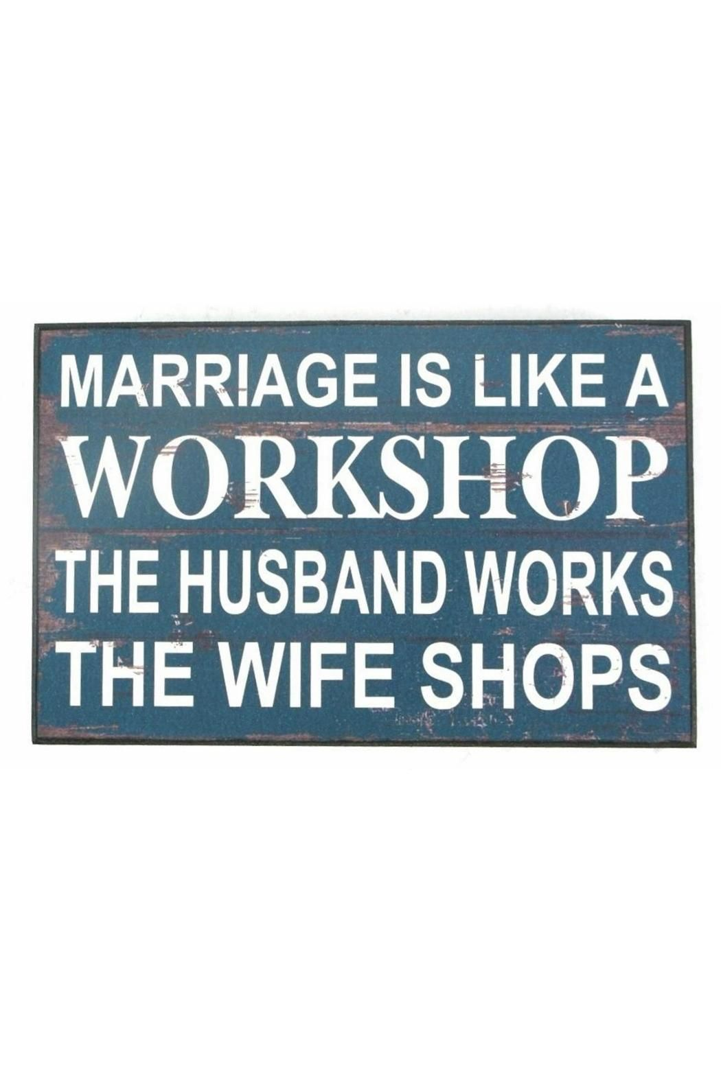"Shelf Plaque with the saying ""Marriage Is Like A Workshop. The husband works. The wife shops.""    Measures: 9.8"" x 2"" x 6.3""   Shelf Plaque by AWESOME BLOSSOM. Home & Gifts - Home Decor - Wall Art Canada"