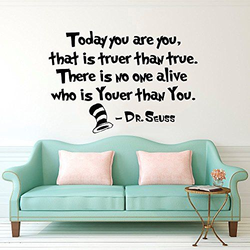 Quote Wall Decal Dr Seuss Vinyl Sticker Decals Quotes Today You Are You That Is Truer Than True Decal Quote Sayi Wall Quotes Decals Wall Decals Vinyl Lettering