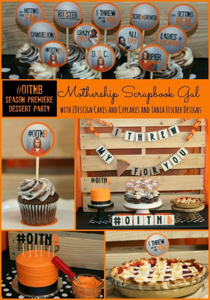 dessert party - inspiredorange is the new black season 2