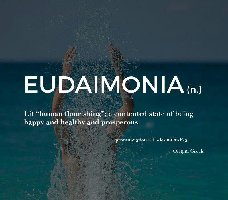 Eudaimonia | Words | Weird wor...