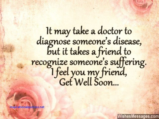 Inspirational Quotes For Sick Friend Get Well Get Well Soon