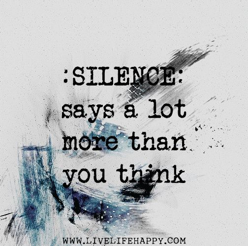 Silence says a lot more than you think. by deeplifequotes, via Flickr