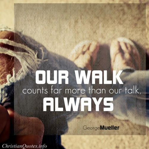 Inspirational Quotes About Walking With God: George Mueller Quote - Walk The Walk