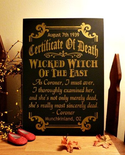 Wicked Witch Death Certificate Painted Wood Primitive Halloween Sign. $39.95, via Etsy.