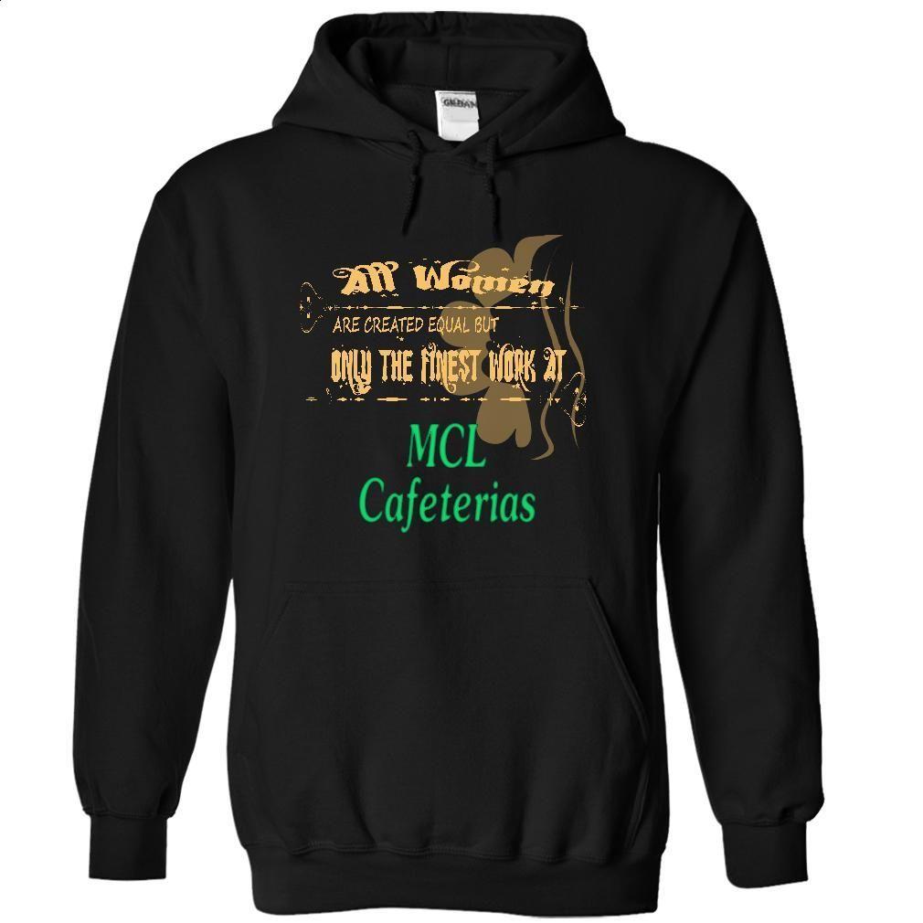 MCL CAFETERIAS T Shirt, Hoodie, Sweatshirts - t shirt design #Tshirt #style