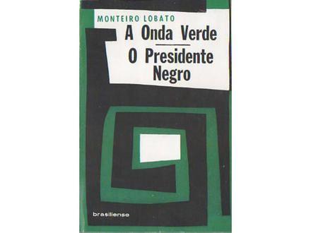 O Presidente Negro - Monteiro Lobato - Brasiliense