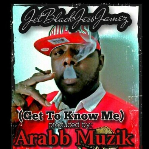 Get To Know Me (Jet Black Jess Jamez) The Real LEAK Prod.by Arabb Muzic
