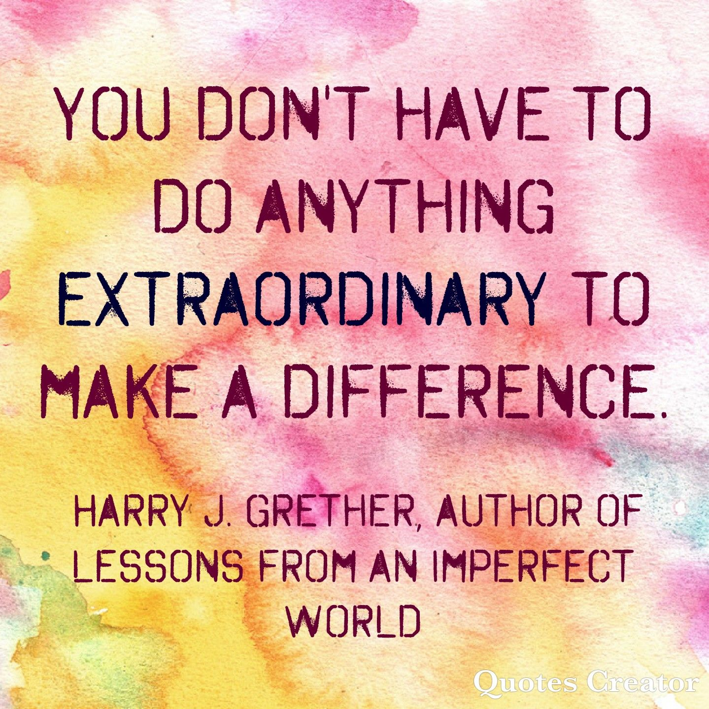 Make A Difference Quotes Don't Be Afraid To Make A Difference Quotes To Inspire Lessons .