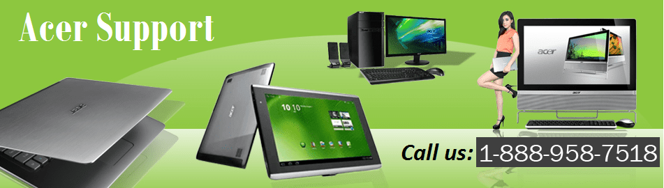 Acer Support Quick Service of Your Problems Through Acer
