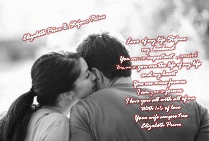 <3 HO TE NELLA MIA VITA <3 LOVE OF MY LIFE STEFANO PRINO <3 I LOVE YOU ALL WITH ALL OF ME <3 SEI SPECIALE E IMPORTANTE <3 SEI LA VITA DELLA MIA VITA <3 IO SONO LA VITA DELLA TUA VITA <3 NOI INSIEME <3 TUA ELIZABETH PRINO <3