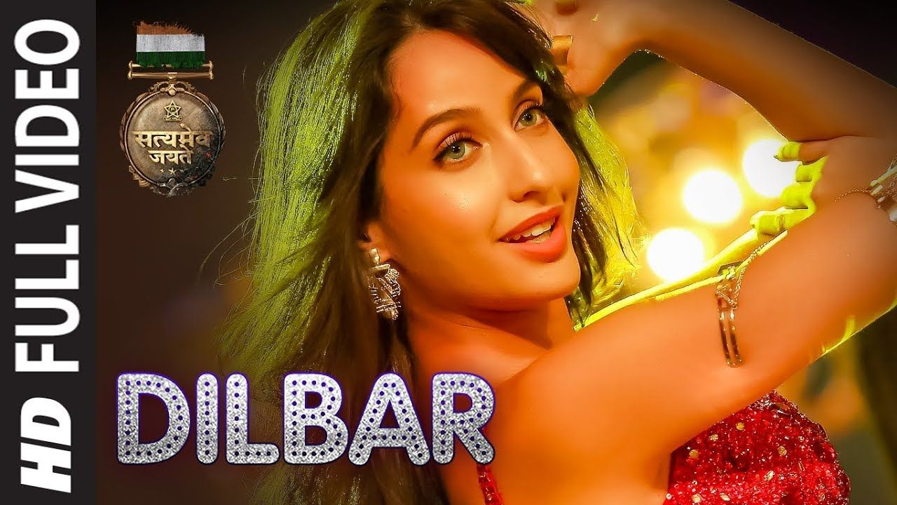 Dilbar Is The Hit Song Of This Year From The Movie Satyamev Jayate Which Is Staring John Abraham M Latest Bollywood Songs Bollywood Songs Bollywood Movie Songs