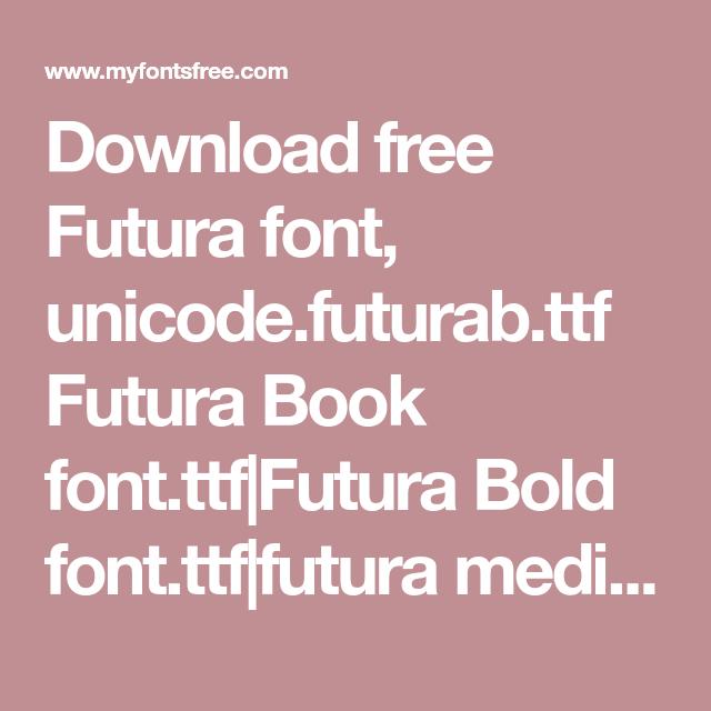 Download free Futura font, unicode futurab ttf Futura Book