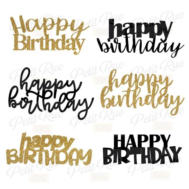 Birthday Cake Topper Svg Cricut Happy Birthday Svg – 307+ File for Free