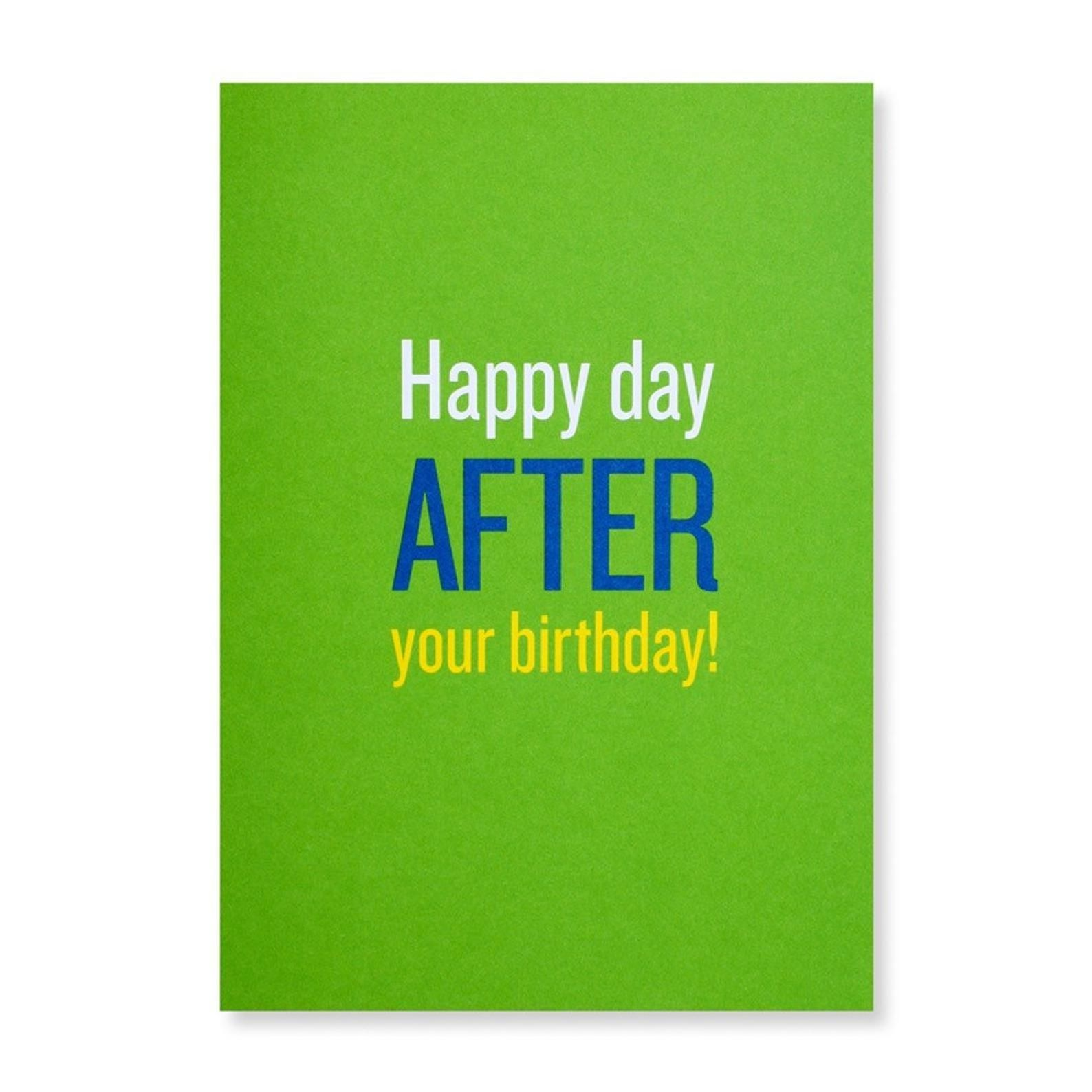 Happy Day After Your Birthday Greeting Card Belated