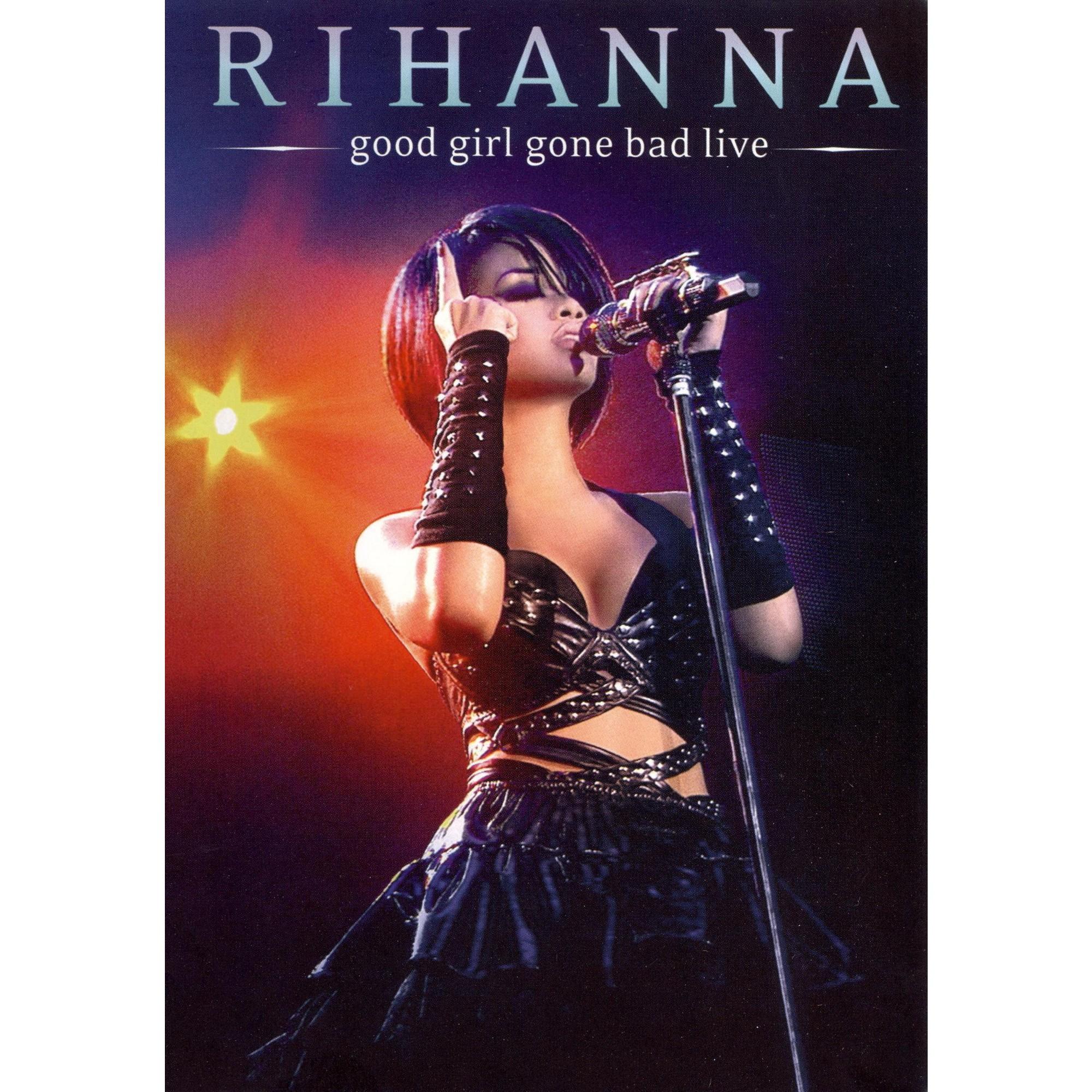 Rihanna Good Girl Gone Bad Live Good Girl Gone Bad