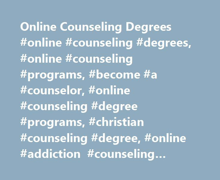 Online Counseling Degrees Online Counseling Degrees Online