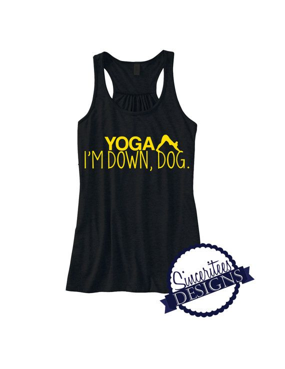 bf93cb065 YOGA I'm down dog Workout Tank ladies/womens racerback tanktop ...