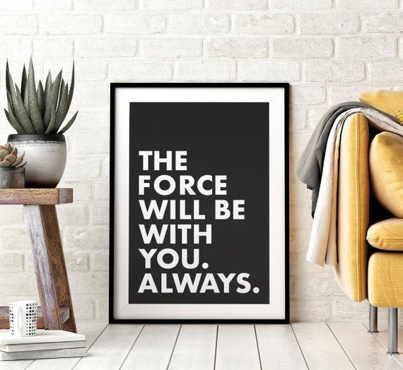 The Force Will Be With You Always Printable Wall A