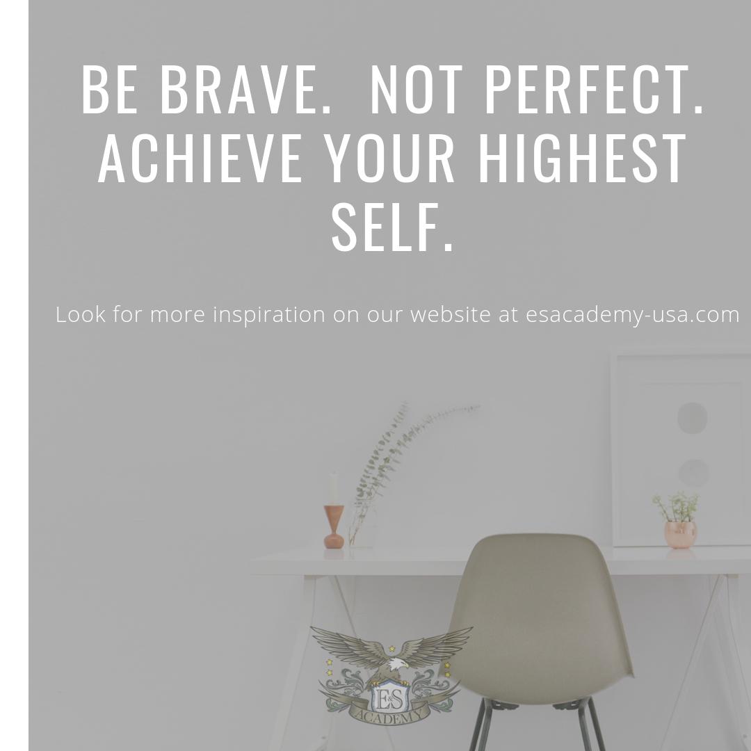 Be Brave Not Perfect Achieve Your Highest Self Medical Medicine Doctor Health Hospital Nurse Education Success Healthcare Training Vocational School