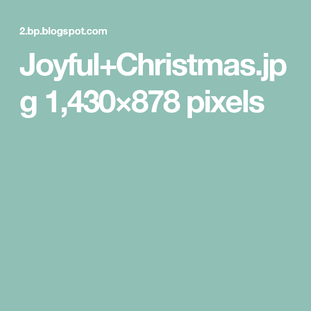 Joyful+Christmas.jpg 1,430×878 pixels