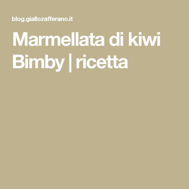 Marmellata di kiwi Bimby | ricetta
