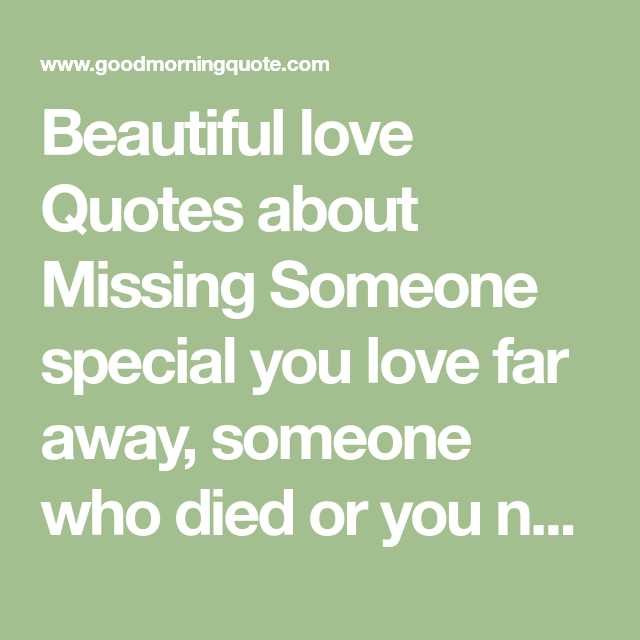 33 Quotes About Missing Someone You Love Love Sayings Pinterest