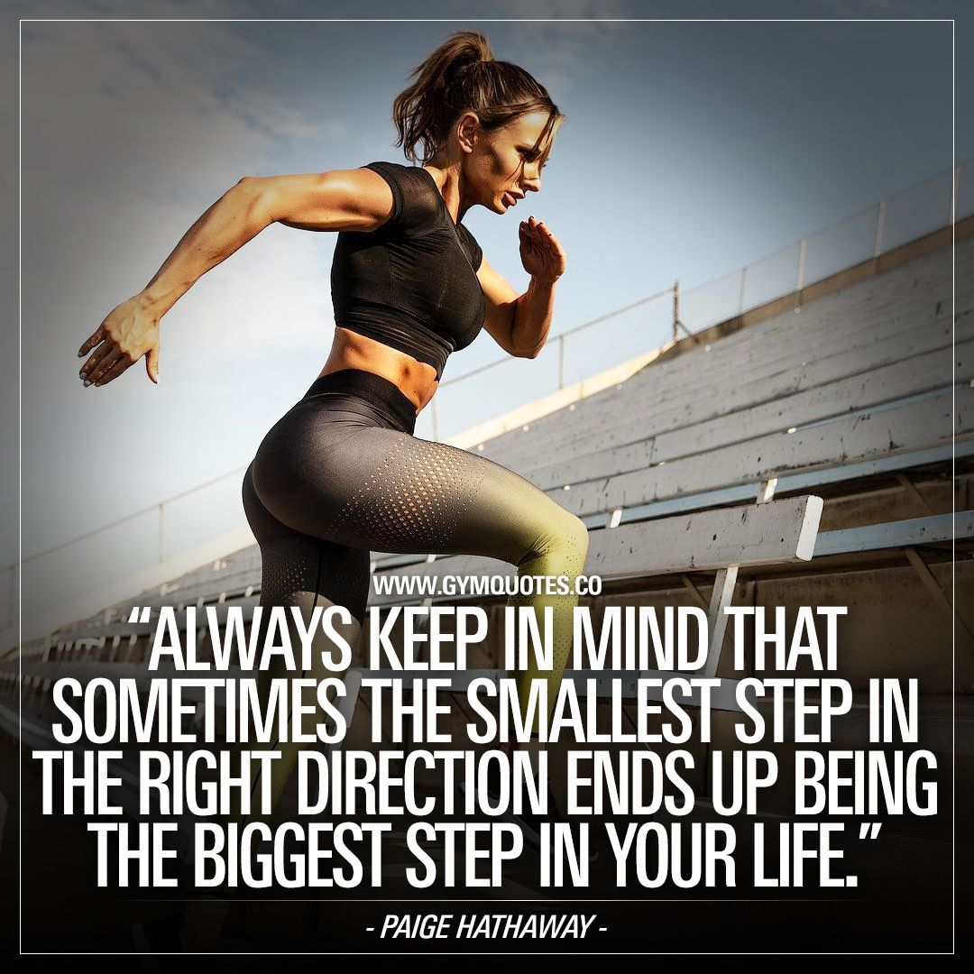 Always keep in mind that sometimes the smallest step in the right direction ends up being the biggest step in your life The words of Paige Hathaway Take one small step in...