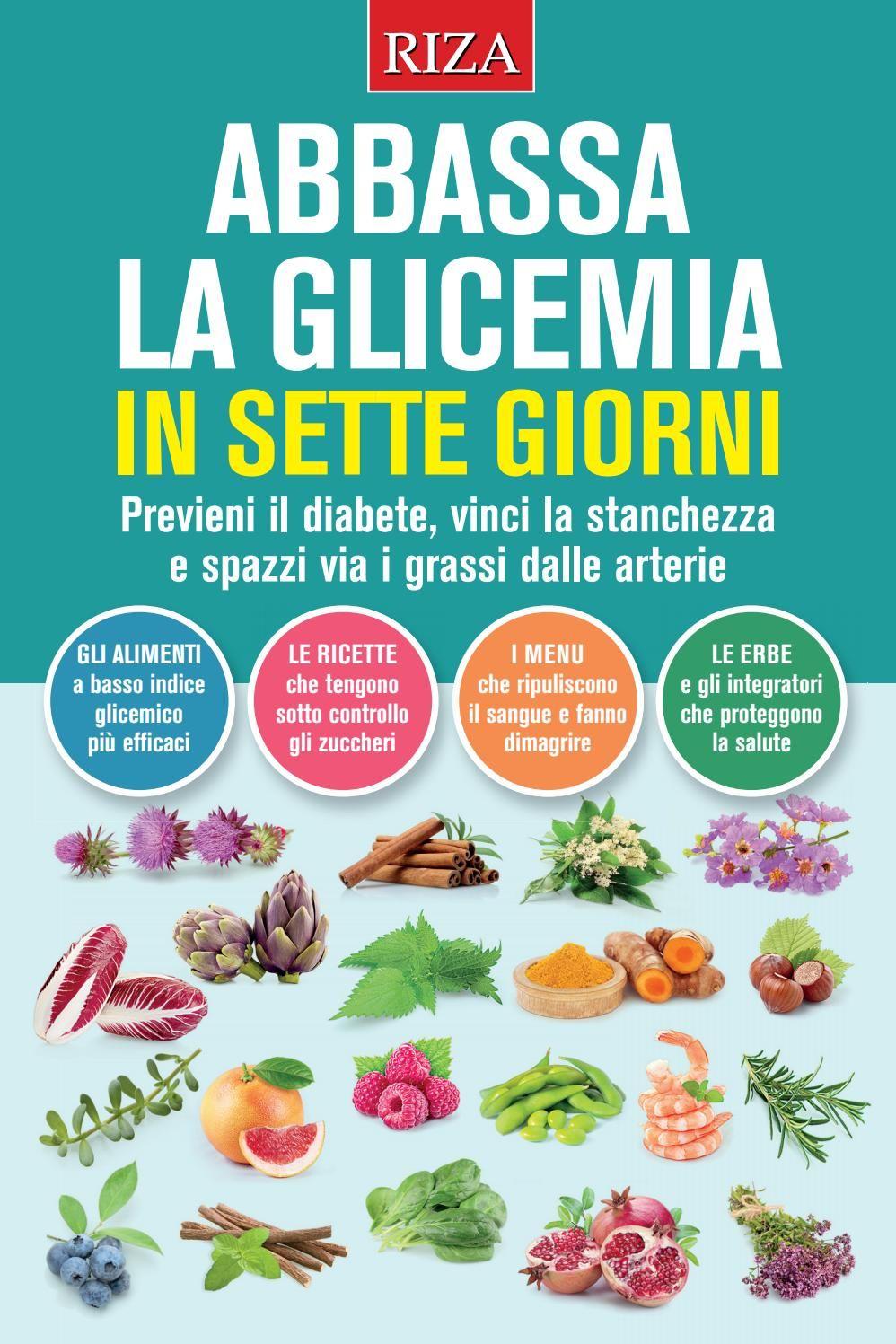 Abbassa La Glicemia In Sette Giorni Cibo Per Diabetici Alimenti Per Diabetici Alimenti Disintossicanti