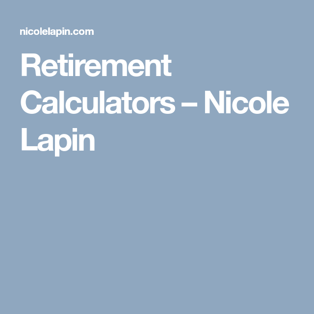 Retirement Calculators  Nicole Lapin  Retirement