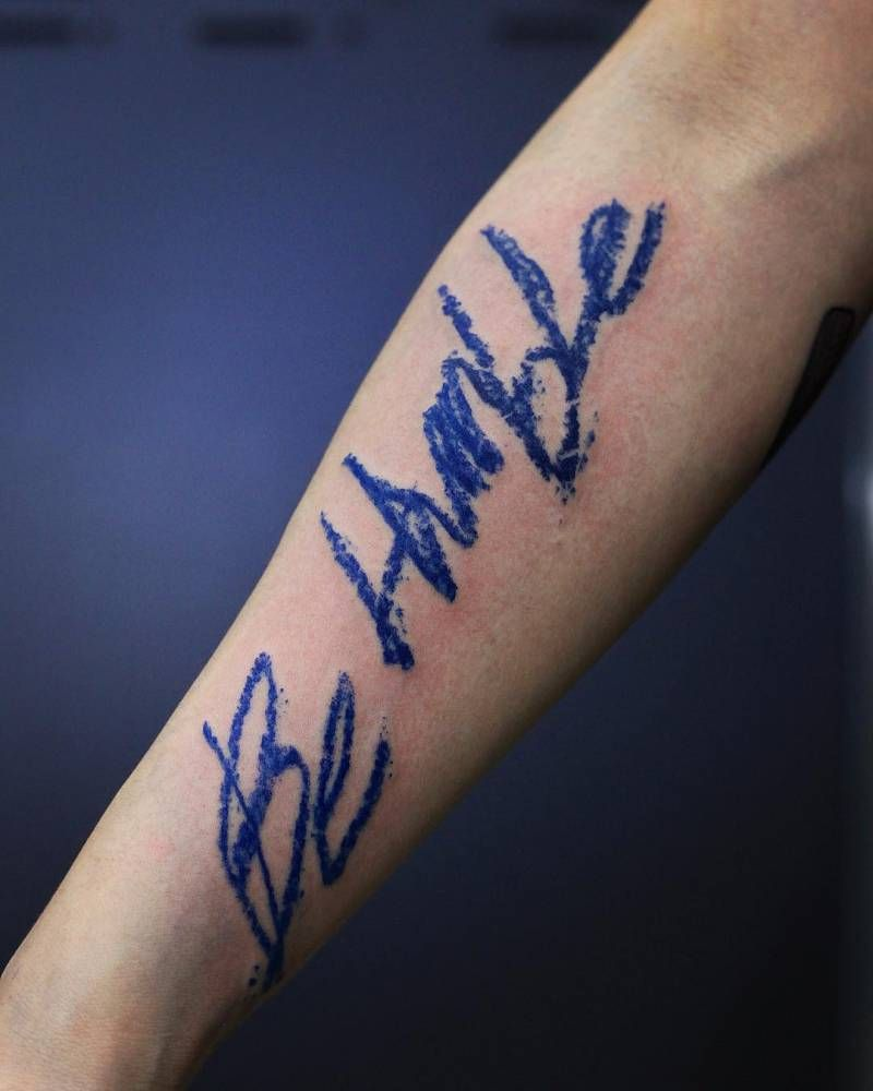 Be Humble Tattoo On The Right Inner Forearm Humble Tattoo Inner Forearm Tattoo Tattoos